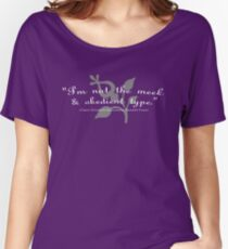 """I'm not the meek & obedient type."" Women's Relaxed Fit T-Shirt"
