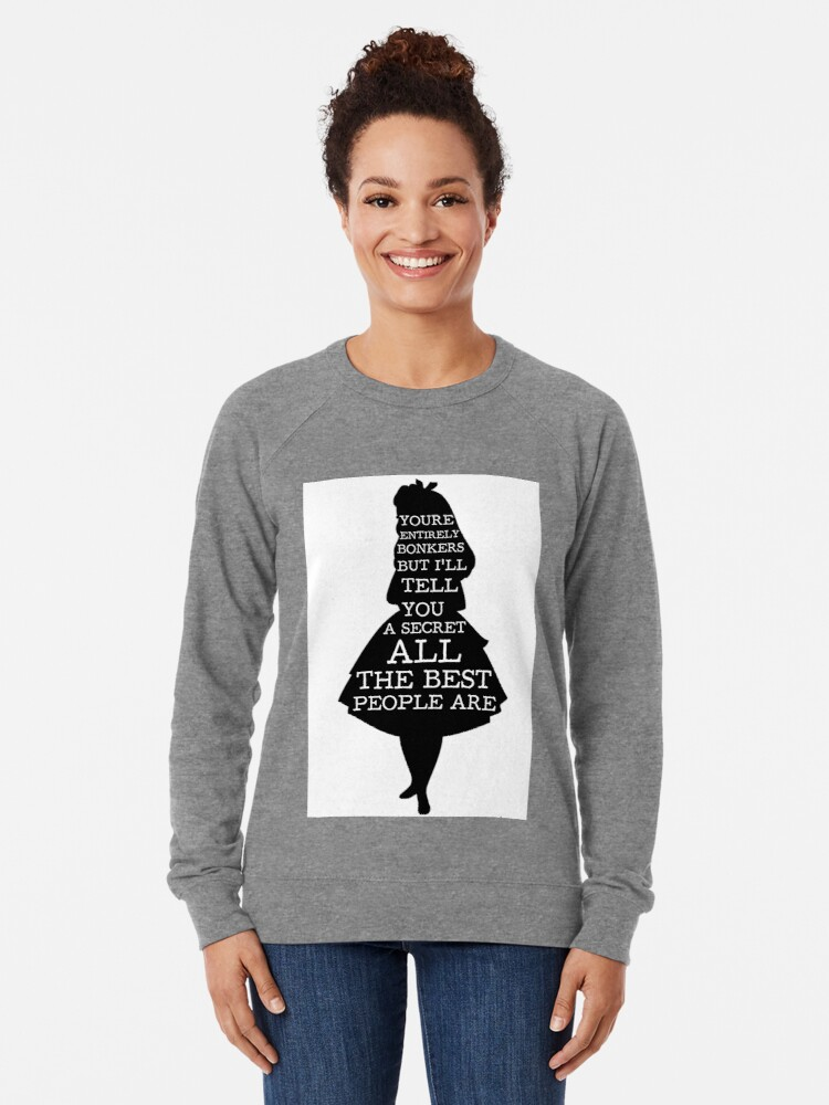 Alternative Ansicht von Alice im Wunderland habe ich Bonkers Zitat gegangen Leichter Pullover