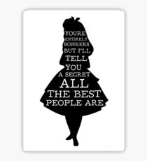 Alice in Wonderland Have I Gone Bonkers Quote Sticker
