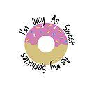 Cute doughnut and sweet sprinkles only as sweet as my sprinkles by CindyDs