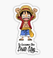 One Piece - Luffy's Aim for One Piece (Pirate King) Design Idea for Shirts, Cases, Cups and More! Sticker