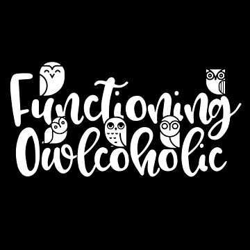 Functioning Owlcoholic  by thingsandthings