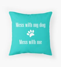Mess with my Dog - Mess with Me Floor Pillow