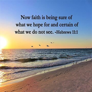 INSPIRATIONAL HEBREWS 11:1 SUNRISE PHOTO DESIGN by JLPOriginals