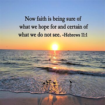 SERENE HEBREWS 11:1 SUNRISE PHOTO DESIGN by JLPOriginals