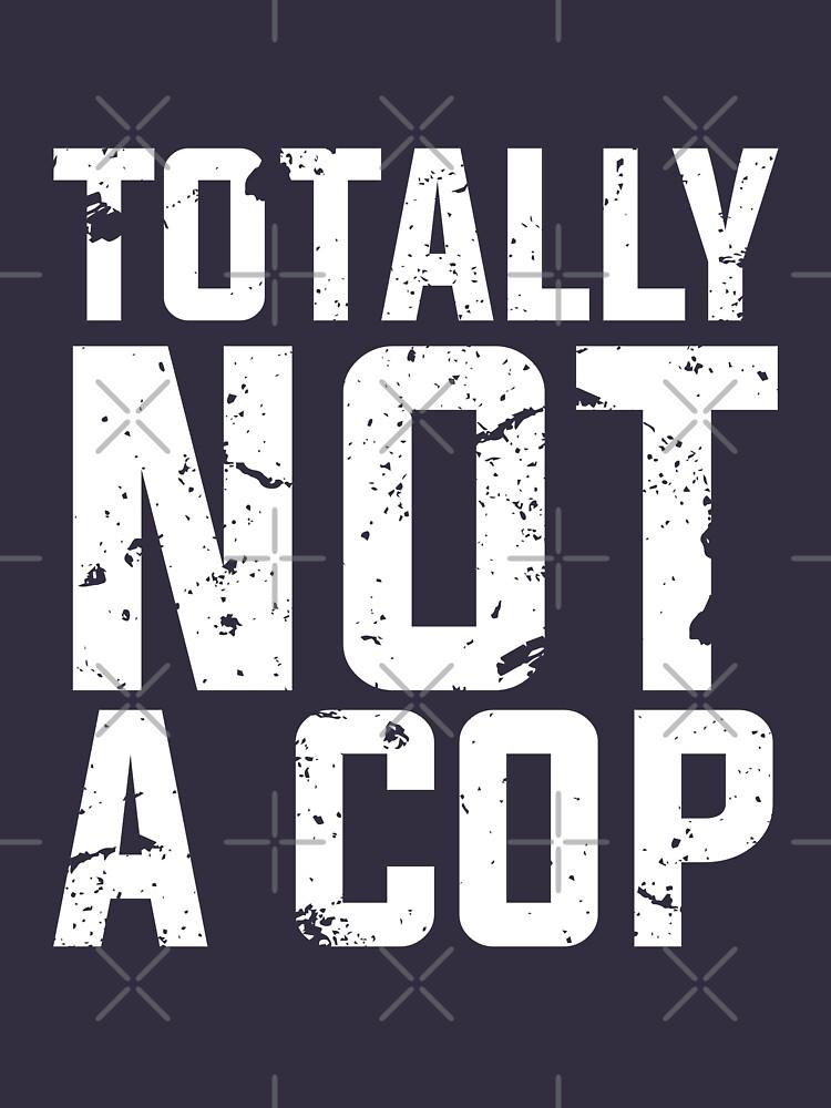 Not a Cop T shirt by Lightfield