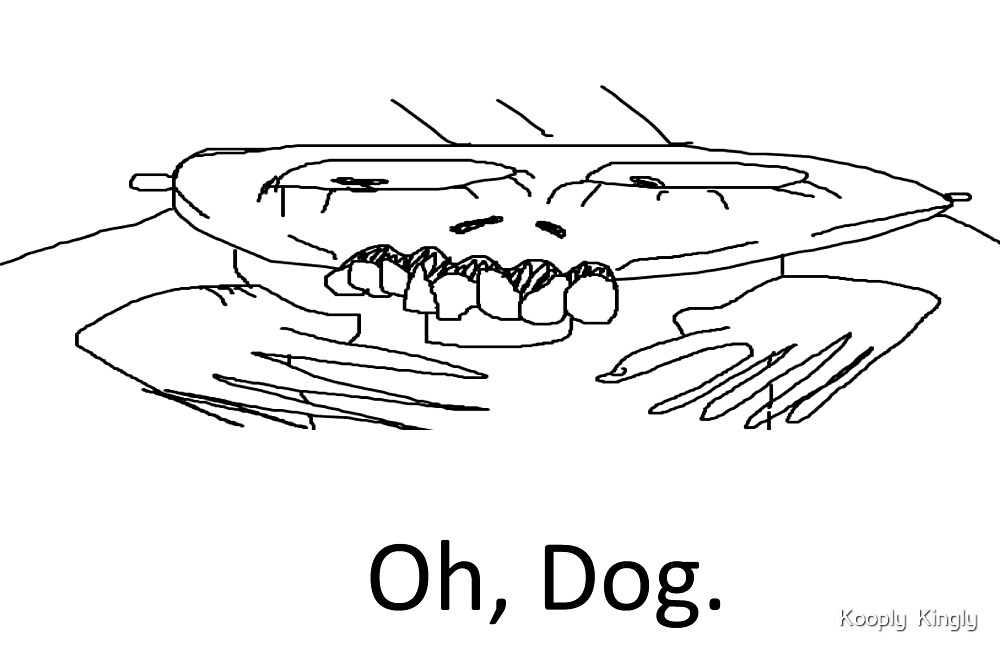 """""""Oh, Dog."""" by Porkly Piggly"""