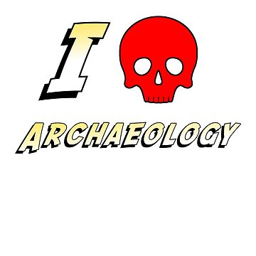 I Love Archaeology by terminaltees