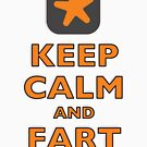 Keep Calm and Fart by asktheanus
