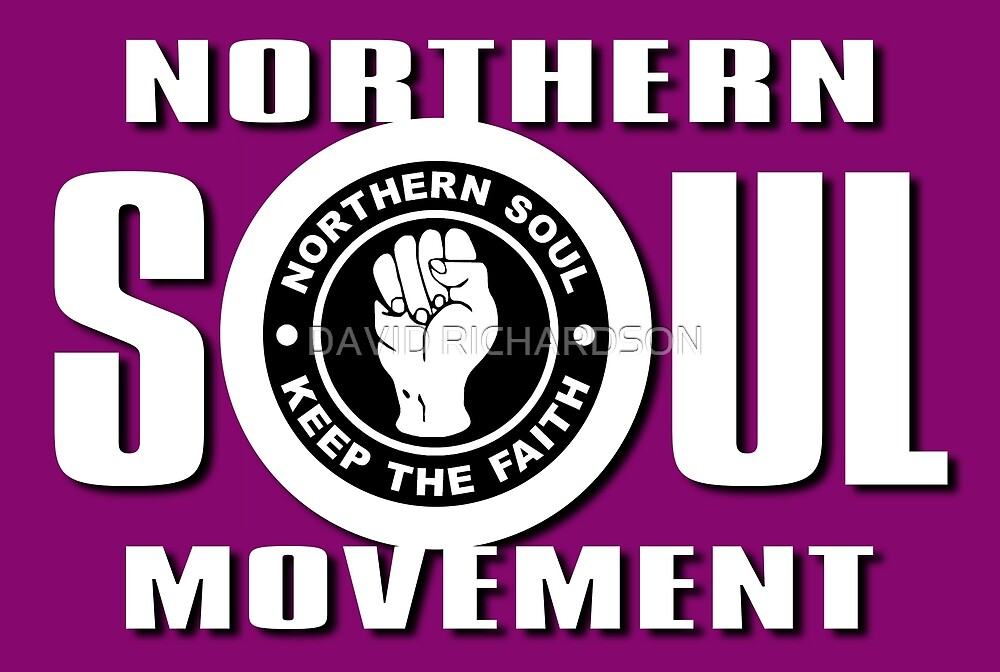 Northern Soul - Keep The Faith by DAVID RICHARDSON
