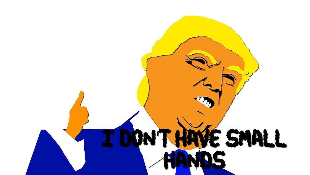 Donald Trump I Do Not Have Small Hands by Svalbaz
