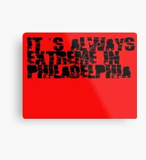 Always Extreme in Philly - ECW! Metal Print