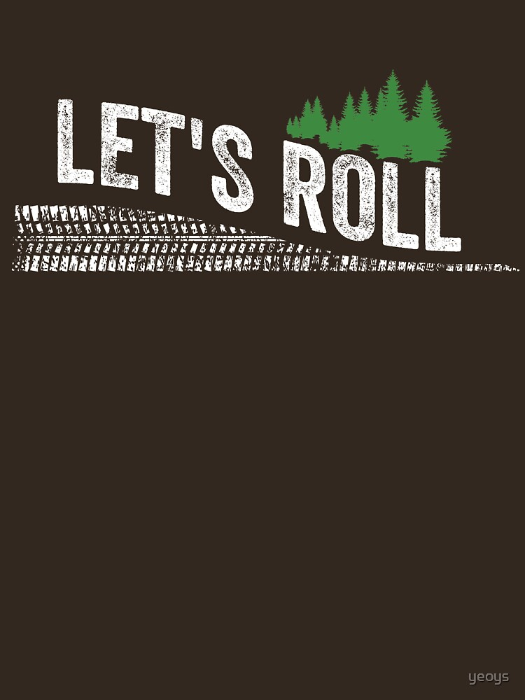 Let's Roll - Funny Camping Gift by yeoys