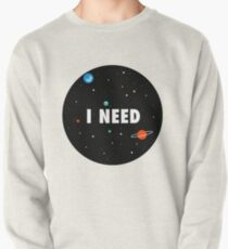 I Need Space Pullover