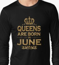 Queens Are Born In June Long Sleeve T Shirt