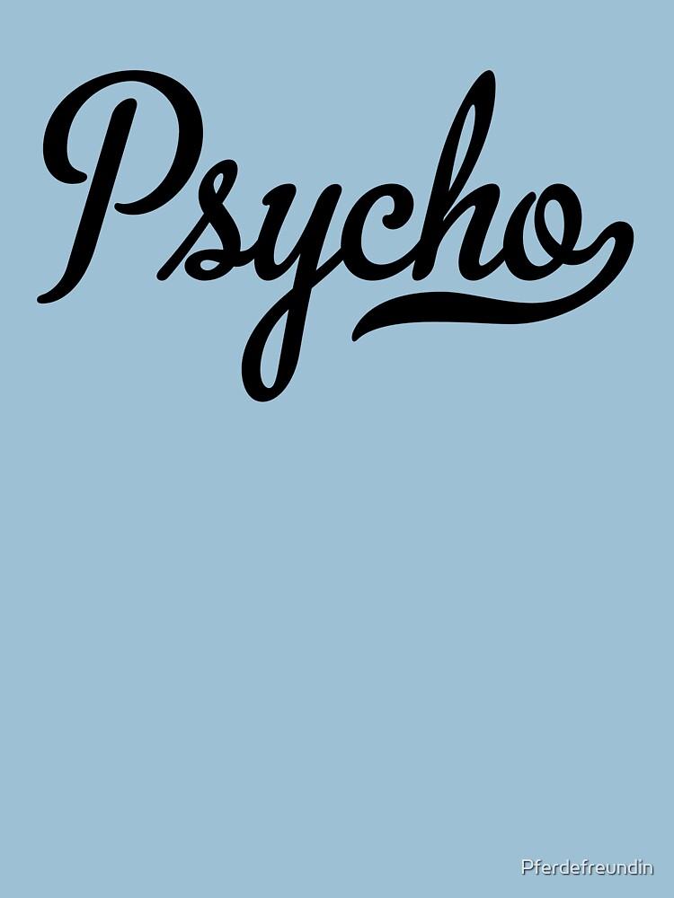 Psycho by Pferdefreundin