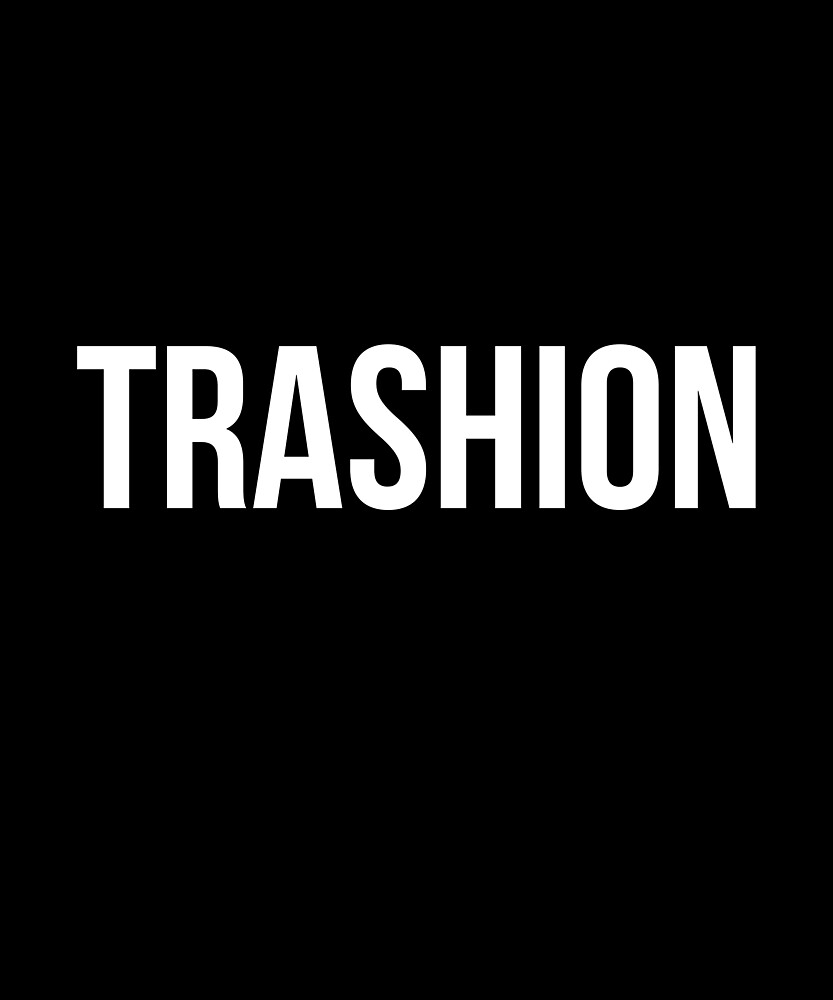 Trashion Passion by ShineEyePirate
