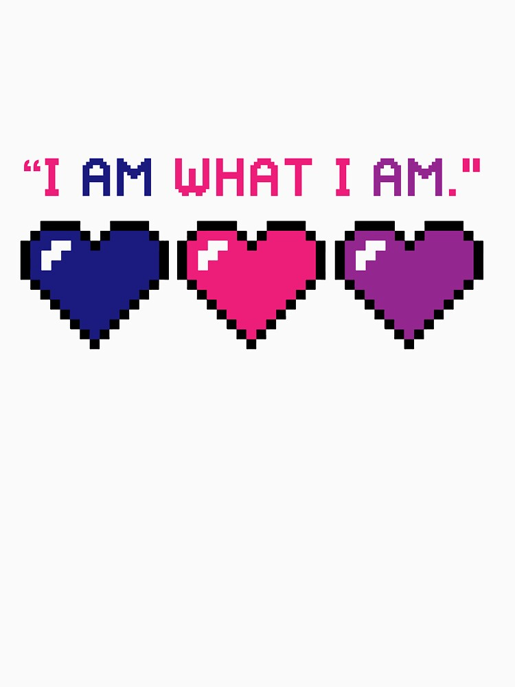 I Am What I Am - Bisexual Edition by Nuevaofnight