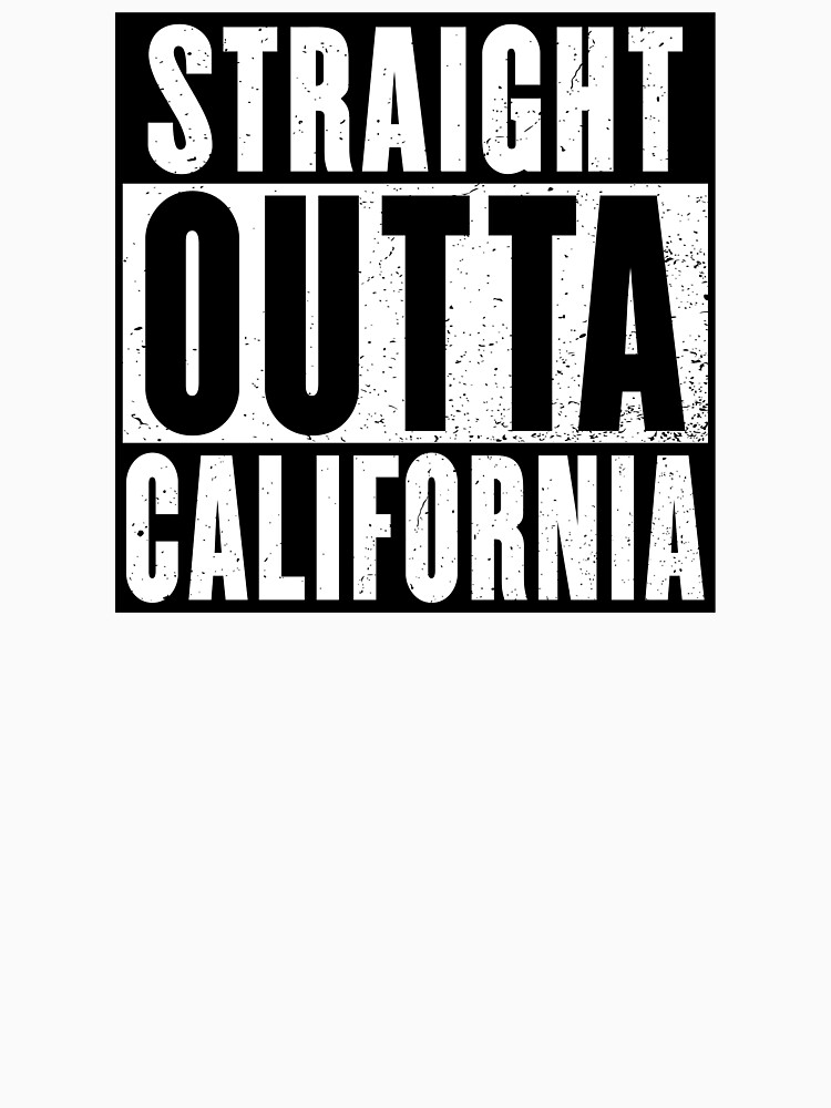 STRAIGHT OUTTA CALIFORNIA by NotYourDesign