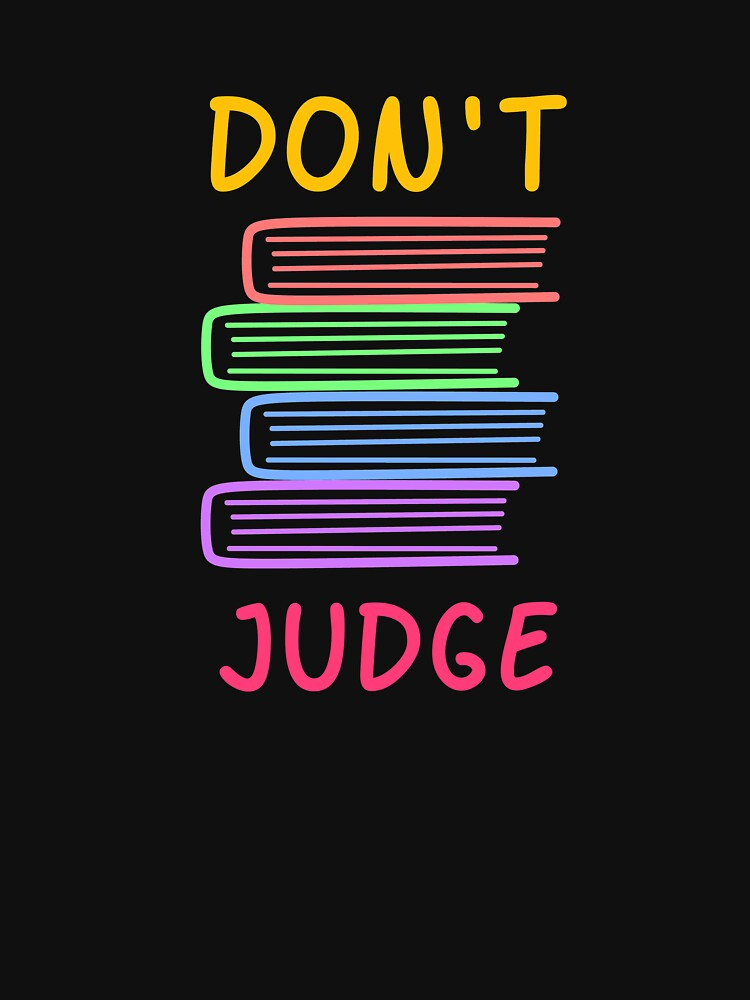 Don't Judge by Shirtfully