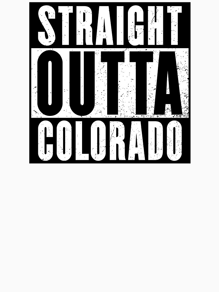 STRAIGHT OUTTA COLORADO by NotYourDesign