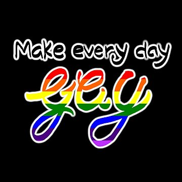 Make every day GAY by Faetouched