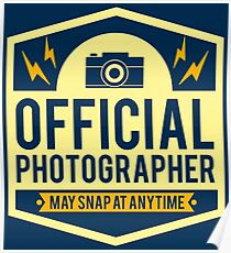 Official Photographer May Snap At Anytime - Funny Photography Humor Gift Poster