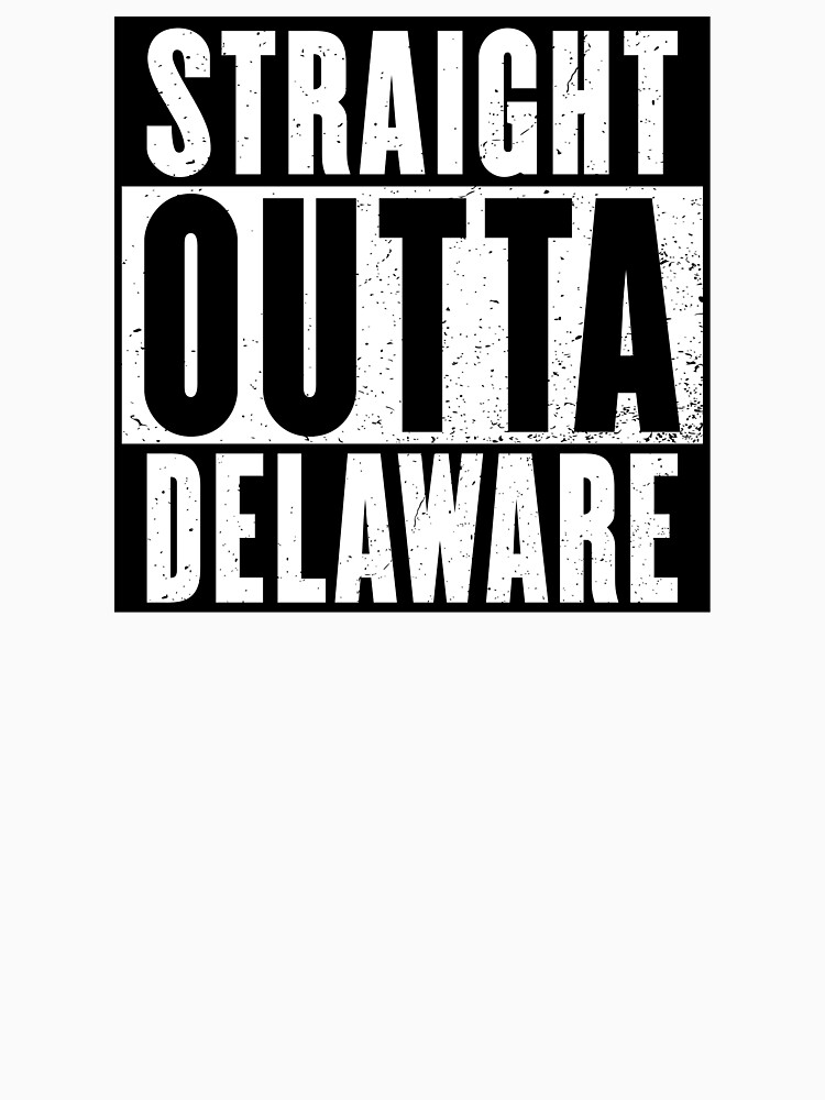 STRAIGHT OUTTA DELAWARE by NotYourDesign
