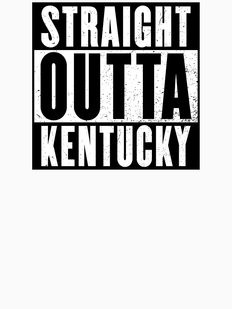 STRAIGHT OUTTA KENTUCKY by NotYourDesign