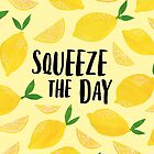 Squeeze the Day by latheandquill