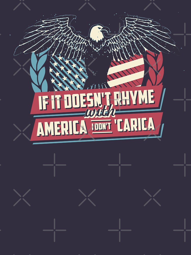 If it doesn't Rhyme with America I Don't Careica by Batg1rl