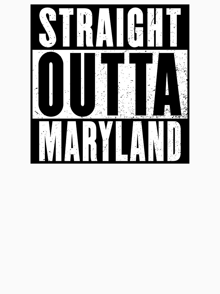 STRAIGHT OUTTA MARYLAND by NotYourDesign