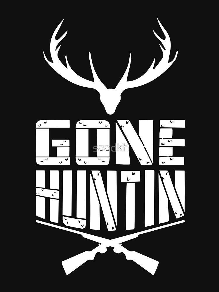 Gone Hunting Cool Hunt Design For Hunters Boys Girls and Kids by saadkh