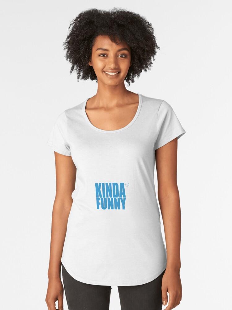 Kinda Funny Women's Premium T-Shirt Front