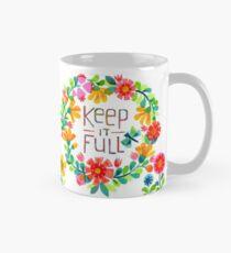 Keep it Full Mug