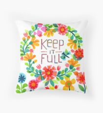 Keep it Full Throw Pillow