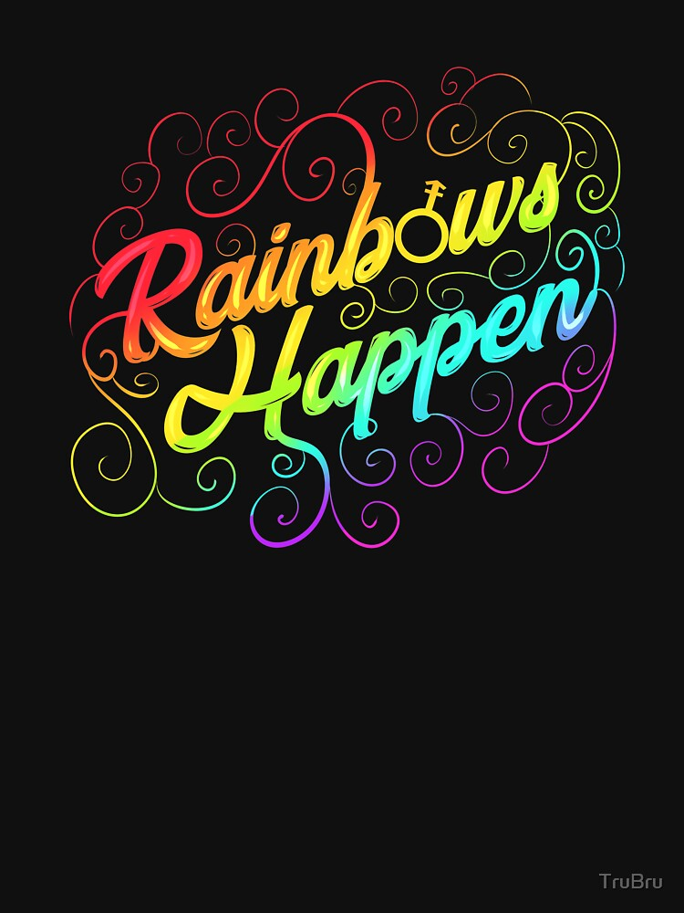 Rainbows Happen Gay Pride Month Design by TruBru