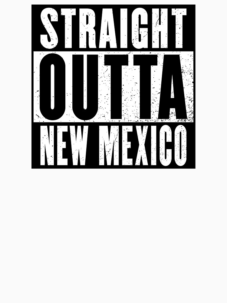 STRAIGHT OUTTA NEW MEXICO by NotYourDesign