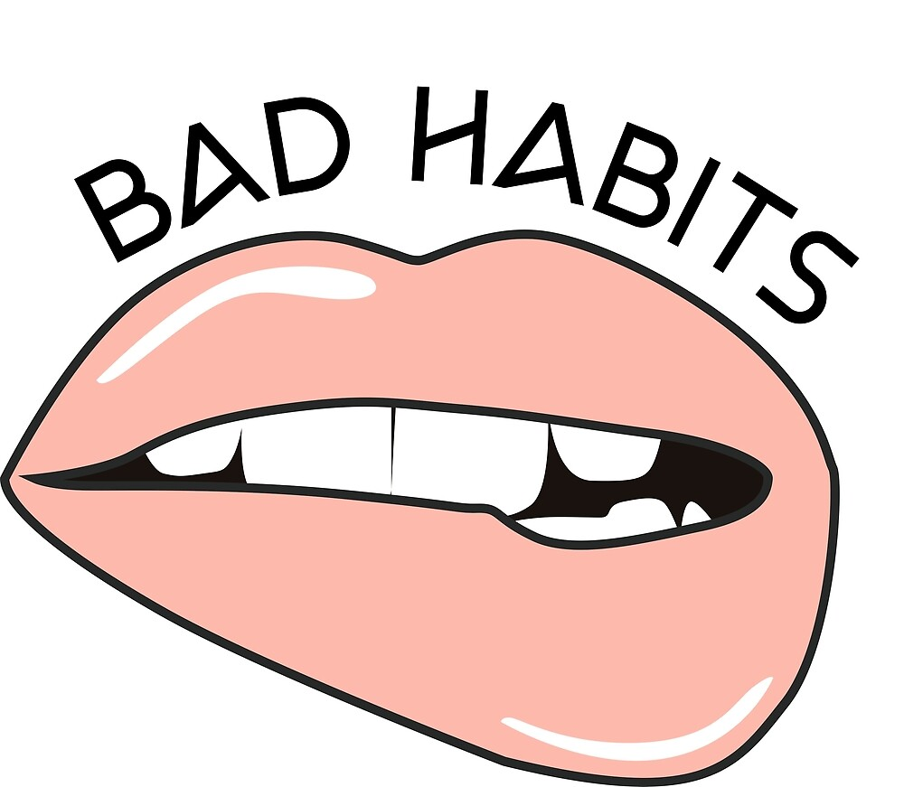Bad Habits by issabella292