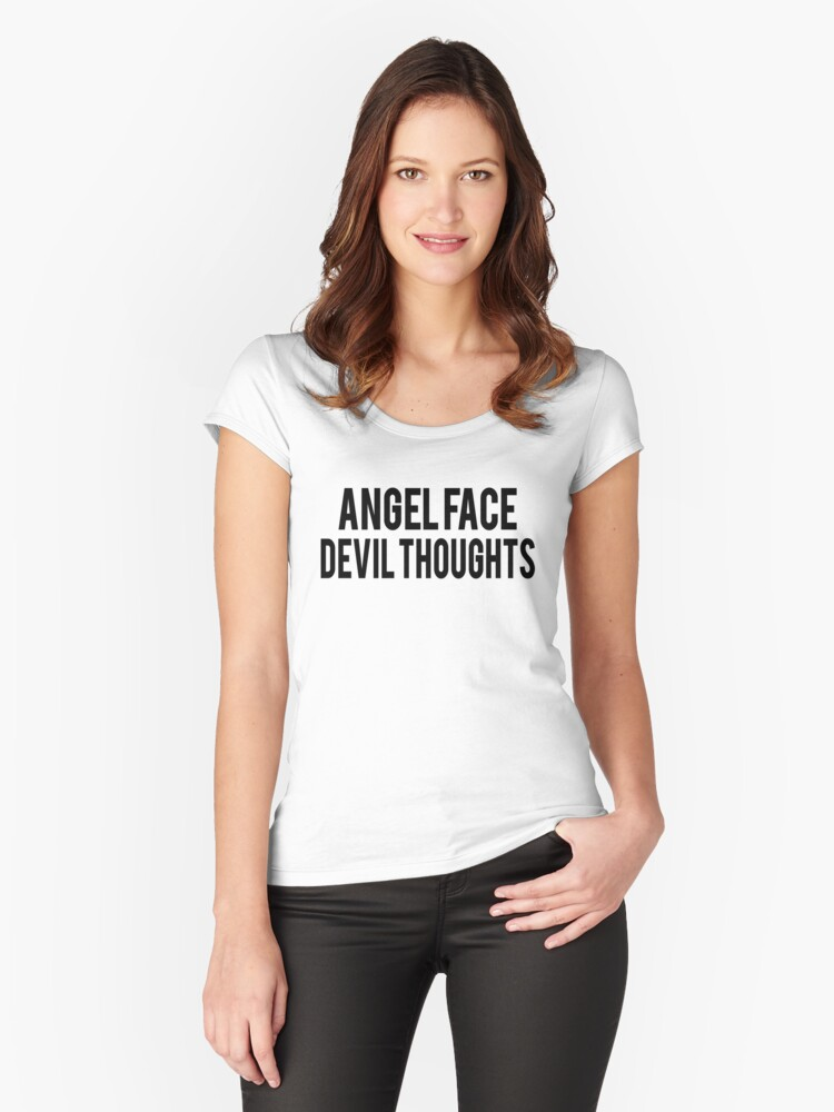 Angel Face Devil Thoughts Slogan Women's Fitted Scoop T-Shirt Front