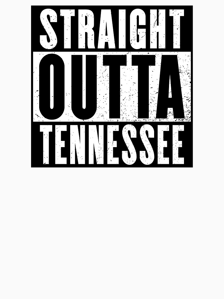 STRAIGHT OUTTA TENNESSEE by NotYourDesign