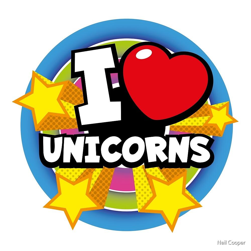 I love unicorns - POP by Neil Cooper