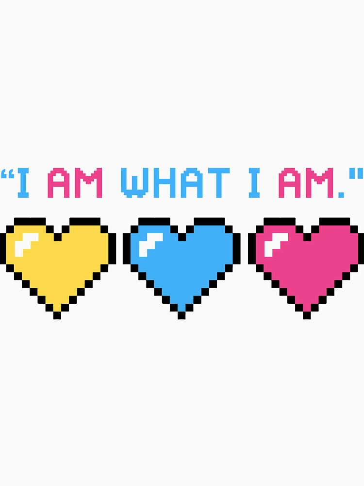 I Am What I Am - Pansexual Edition by Nuevaofnight