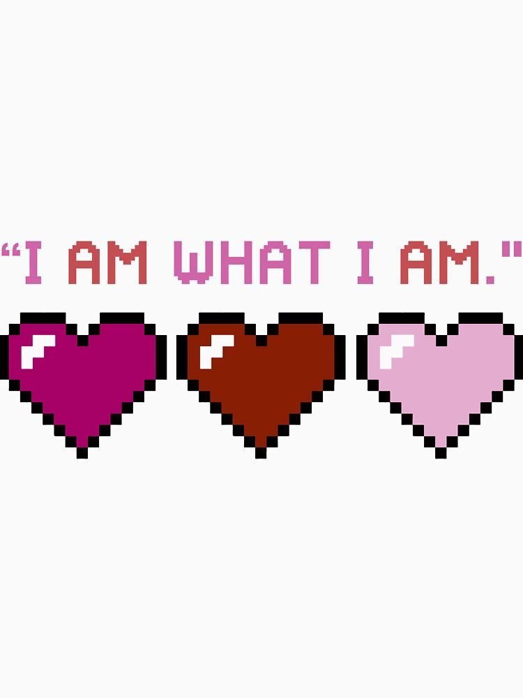 I Am What I Am - Lesbian Edition by Nuevaofnight