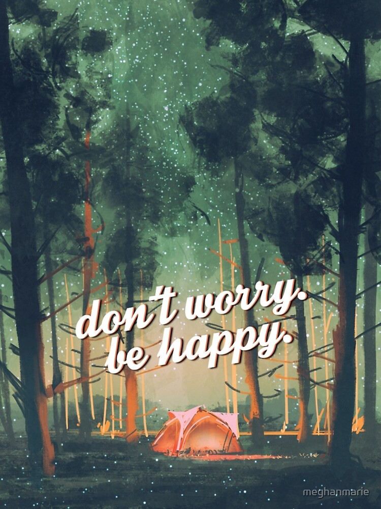 Don't Worry Be Happy by meghanmarie