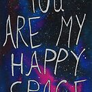 You Are My Happy Space! by michelofya