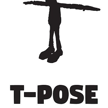 T-Pose Tuesday by SenpaiWestin