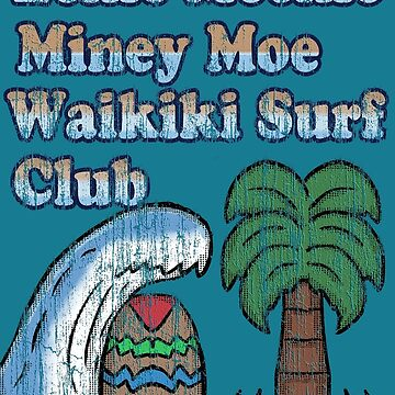 Eenie Meenie Miney Moe Waikiki Surf Club by Rajee