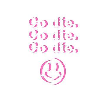 Go die by XMORTEMX