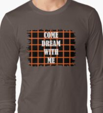 Come Dream With Me Long Sleeve T-Shirt